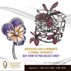 But, coupling the right brooch with the right dress is important. For a formal function it's best to keep it light while a festive occasion requires a dazzling one with #stone embellishments. Choose right and look gorgeous! http://www.praveenjewels.com/product/product&product_id=2104