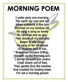 I'm not a morning person and I love this poem.