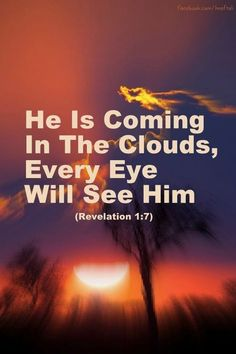 Jesus Is Coming That's EVERY EYE.Repent and believe in Jesus, as The Savior of the World✝️We are ALL going to end up in Heaven or Hell, after The Rapture is NOT the time to decide. Now Quotes, Bible Verses Quotes, Bible Scriptures, Good Friday Bible Verses, He Is Coming, Jesus Is Coming, The Words, Religion, Way Of Life