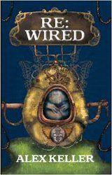 Re:Wired by Alex Keller