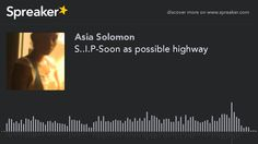 S..I.P-Soon as possible highway (made with Spreaker)