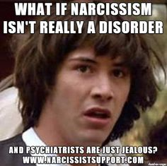 Is/was there a Narcissist or Sociopath in your life?  Join us on Facebook for support, laughs and to vent! www.facebook.com/groups/narcissistsupport