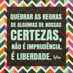 """@instabynina's photo: """"É necessário e faz bem! Arte e frase #bynina #instabynina #citações #frases #certezas #liberdade #necessidade"""""""