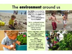 The environment around us Preschool Education, Early Education, Early Childhood Education, Emergent Curriculum, Homeschool Curriculum, Cooperative Learning, Early Learning, Learning Stories Examples, Teaching Quotes