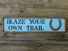 Wood Signs and Sayings, Inspirational Signs, Rustic Wood Sign, Country Western Signs, Barn Sign, Farm and Ranch, Wild West Sign, Horse Decor