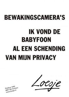 Bewakingscamera's, ik vond de babyfoon al een schending van mijn privacy - Loesje