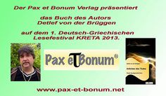 Pax et Bonum Verlag präsentiert das Buch des Autors Detlef v.d. Brüggen auf dem 1.Deutsch-Griechischen Lesefestival KRETA 2013