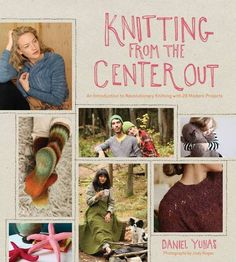 Knitting from the Center Out | An Introduction to Revolutionary Knitting