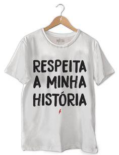 CAMISETA MASCULINA RESPEITA MINHA HISTÓRIA Camisetas Masculinas 2597d799e14a0