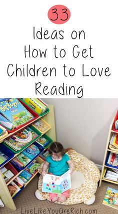 Awesome ideas to get babies, toddlers, and children to love to read! #5, #7, #9, and #31 are especially helpful. #LiveLikeYouAreRich
