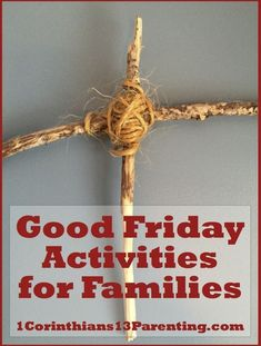 Good Friday Activities for families (both big and little kids)