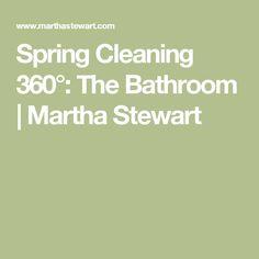 Spring Cleaning 360°: The Bathroom | Martha Stewart