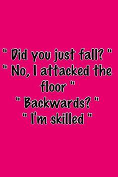 I am soo skilled!!