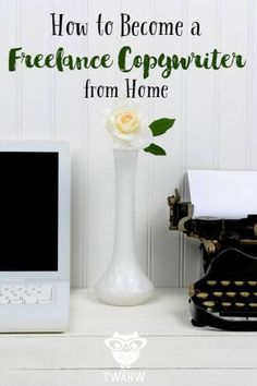 Great tips for becoming a freelance copywriter from home