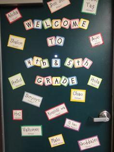 My Back to School Classroom door! Has welcome in different languages. http://the-teacher-next-door.blogspot.com/