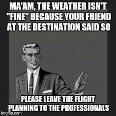Cheap Air Ticket for Last Minute Travel Flight Quotes, Fly Quotes, Aviation Technology, Aviation Humor, Airline Humor, Funny Memes About Life, Funny Life, Life Memes, Flight Attendant Humor