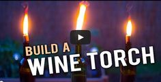 Build a Wine Bottle Tiki Torch - #Diy, #Summer, #Wine