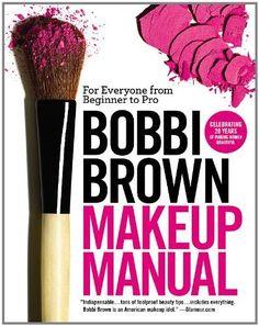 Bobbi Brown Makeup Manual: For Everyone from Beginner to ... https://www.amazon.de/dp/0446581356/ref=cm_sw_r_pi_dp_x_pAZUxbDH8RG2J