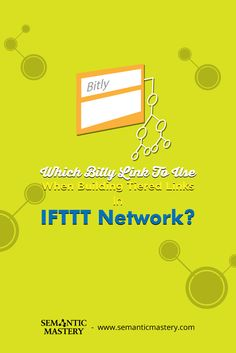 Which Bitly Link To Use When Building Tiered Links In IFTTT Network? #SEO via http://semanticmastery.com/bitly-link-use-building-tiered-links-ifttt-network/amp