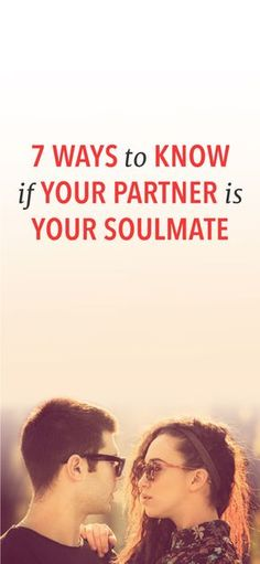 7 ways to know your partner is the one.