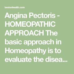 Angina Pectoris - HOMEOPATHIC APPROACH The basic approach in Homeopathy is to evaluate the disease of CHD in its whole extent, that is giving consideration and Homeopathic Medicine, Homeopathic Remedies, Angina Pectoris, Self Treatment, Homeopathy, Heart Disease, Consideration, Sepia Homeopathy