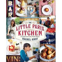 The Little Paris Kitchen (Hardcover). Rachel Khoo serves up a modern twist on classic French cooking. Rachel Khoo was determined to get to grips with. Rachel Khoo, Rachel Ray, French Dishes, French Food, French Picnic, Paris Kitchen, Springtime In Paris, My Little Paris, Bastille Day