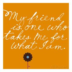 Friend Takes Me for What I Am Wall Decal at AllPosters.com