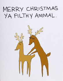 Filthy Animal Christmas Greeting Card http://shop.nylon.com/collections/whats-new/products/filthy-animal-christmas-greeting-card #NYLONshop