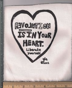 Revolution is in your heart.  Liberate yourself patch.