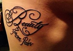 Tattoo- Beauty From Pain.