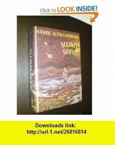 Swan Song (9780913165461) Robert R. McCammon , ISBN-10: 0913165468  , ISBN-13: 978-0913165461 ,  , tutorials , pdf , ebook , torrent , downloads , rapidshare , filesonic , hotfile , megaupload , fileserve