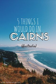 Must do in Cairns, Australia; what to do in cairns; travel in Australia; travel to cairns Perth, Brisbane, Melbourne, Sydney, Australia 2018, Visit Australia, Queensland Australia, Western Australia, Cairns Queensland