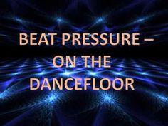 Beat Pressure - On The Dancefloor