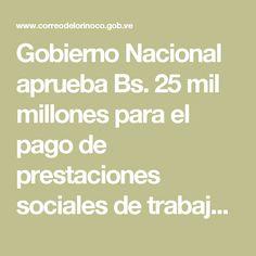 Gobierno Nacional aprueba Bs. 25 mil millones para el pago de prestaciones sociales de trabajadores de la educación   Correo del Orinoco
