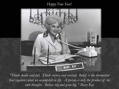 """""""Think doubt and fail. Think victory and succeed. Belief is the thermostat that regulates what we accomplish in life.  A person is only the product of his own thoughts. Believe big and grow big."""" Wow... MaryKay Ash never ceases to amaze me! Thank you for leaving a legacy that impacts literally millions of lives!"""