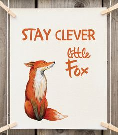printable quote Stay clever little fox perfect for Nursery, kids room decor or wildlife nursery decor. ***Get free prints, Promo codes for
