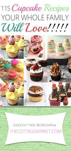 115 Cupcake Recipes Your Whole Family Will LOVE - The Cottage Market