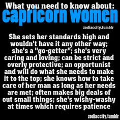 capricorn women -I am so true to my star sign, it's quite worrying at times