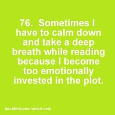 Definitely. This. I have snapped at people due to being frustrated with a book.
