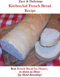 Stand Mixer French Bread Recipe - KitchenAid French Bread Recipe, ready in about an hour!