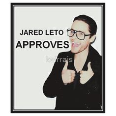 Jared Leto Approves by keirrajs  (Thirty Seconds To Mars - Echelon)