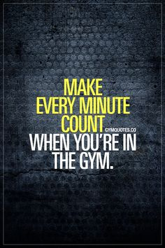 Make every minute count when you're in the gym.  #trainhard #gymmotivation