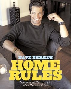Home Rules: Transform the Place You Live Into a Place You'll Love by Nate Berkus, http://www.amazon.com/dp/1401301371/ref=cm_sw_r_pi_dp_h.tnqb1A5FV5P