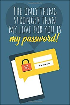 The only thing stronger than my love for you is my password! Keep your website login credentials, software key, crypto . Great Valentines Day Gifts, Valentines Gifts For Boyfriend, Boyfriend Gifts, Password Keeper, My Password, I Love You, My Love, Software, Geek Stuff