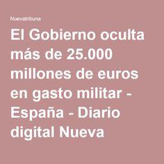 El Gobierno oculta más de 25.000 millones de euros en gasto militar - España - Diario digital Nueva Tribuna