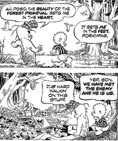 "Walt Kelly's Pogo: ""We Have Met The Enemy And He Is Us""."