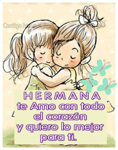 Sister Love Quotes, Love My Sister, Mothers Day Quotes, Good Day Messages, Get Well Messages, Spanish Inspirational Quotes, Inspirational Prayers, Happy Birthday Wishes Cards, Happy Wishes