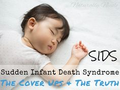 """Mainstream medical advice claims that sudden infant death syndrome (SIDS) """"just happens"""" and """"there is nothing onecan do to prevent it, but that's not the truth."""