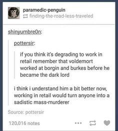 Lol true that   Voldemort   Retail problems   Harry Potter