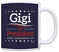 Grandma Birthday Gifts Gigi for President Funny Mothers Day Gift Coffee Mug Tea Cup Blue ** Click image for more details.